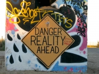 Danger Reality Ahead Sign Leaving Slab City