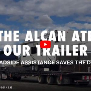 Alcan Highway Trailer tow Video